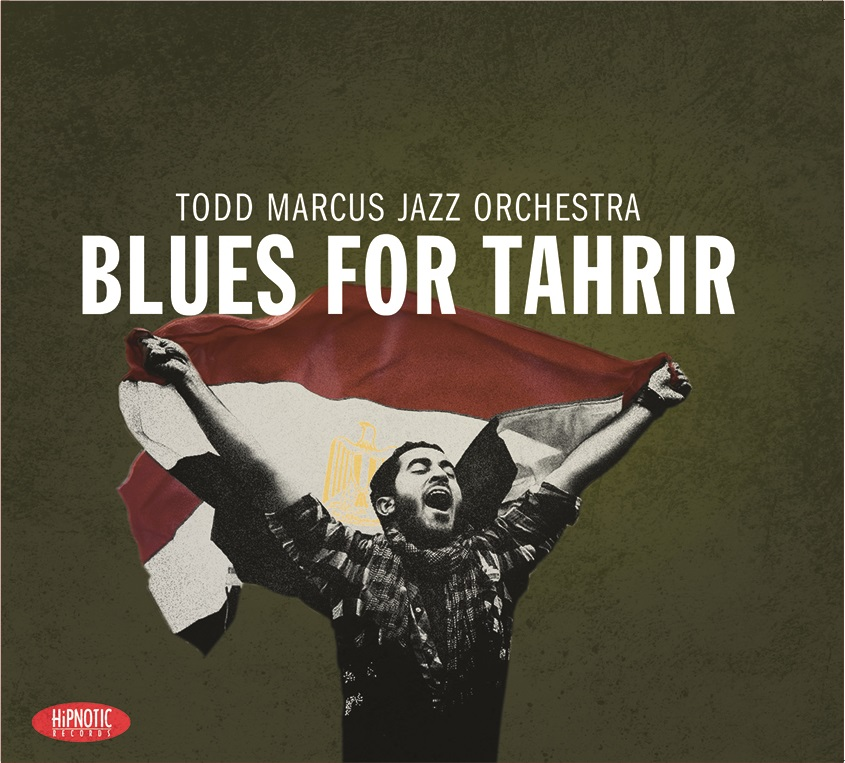 TODD MARCUS - Blues For Tahrir cover