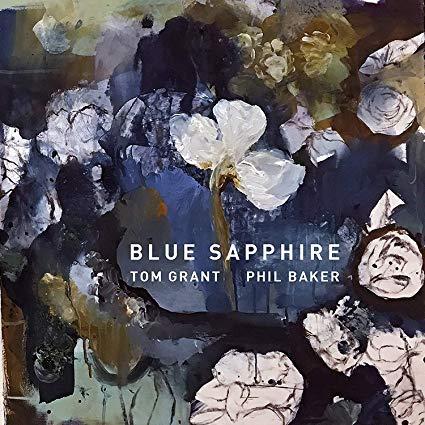 TOM GRANT - Tom Grant / Phil Baker : Blue Sapphire cover