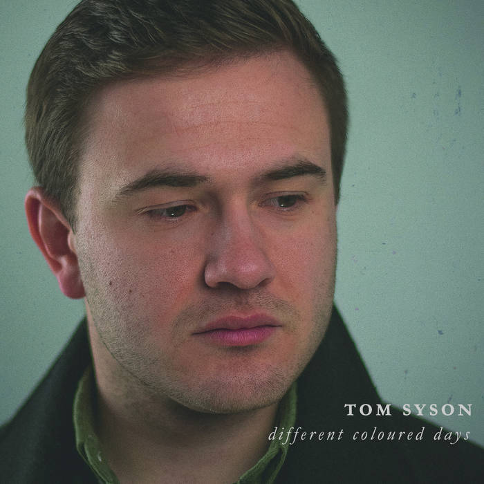 TOM SYSON - Different Coloured Days cover