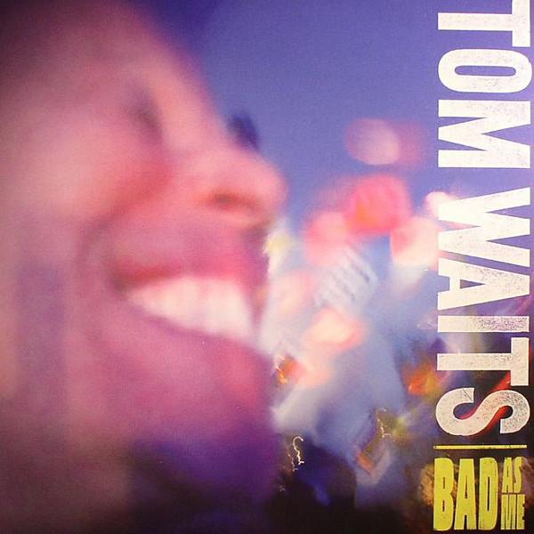 TOM WAITS - Bad As Me cover