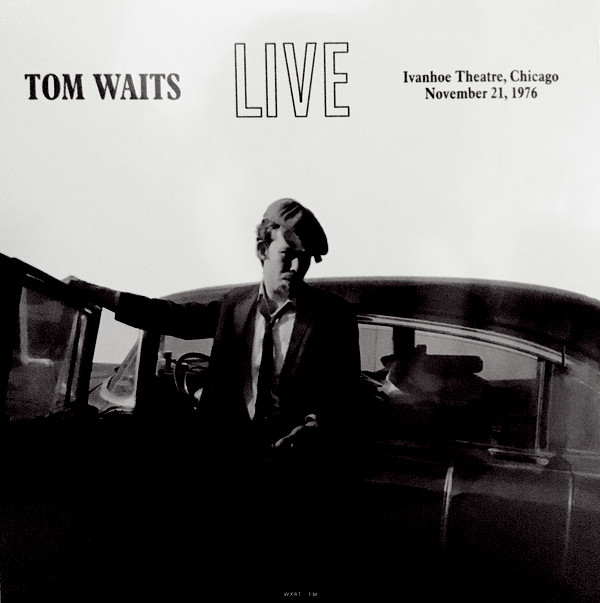 TOM WAITS - Live At The Ivanhoe Theatre, Chicago, November 21, 1976 cover