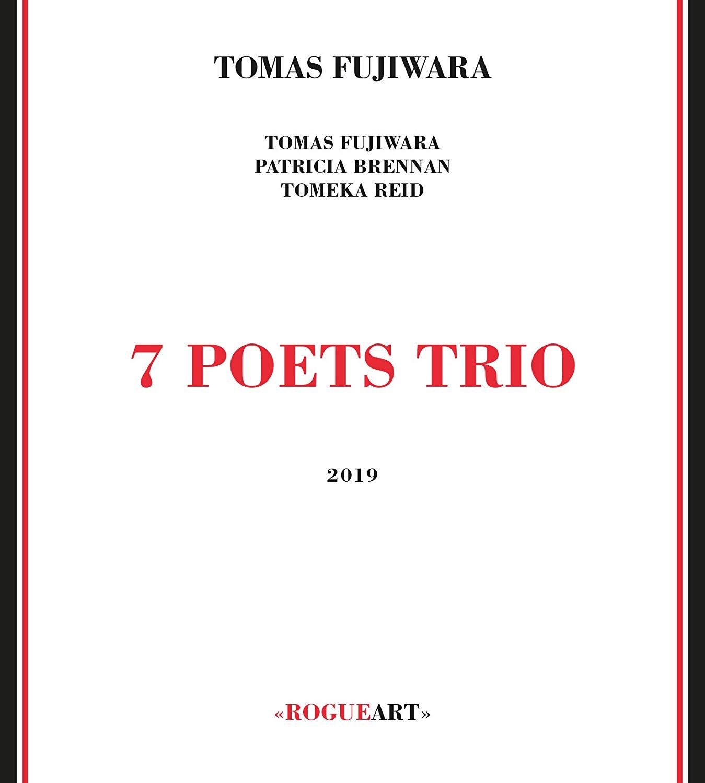 TOMAS FUJIWARA - 7 Poets Trio cover