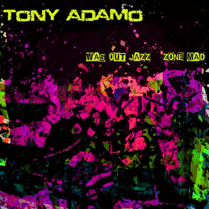 TONY ADAMO - Was Out Jazz Zone Mad cover