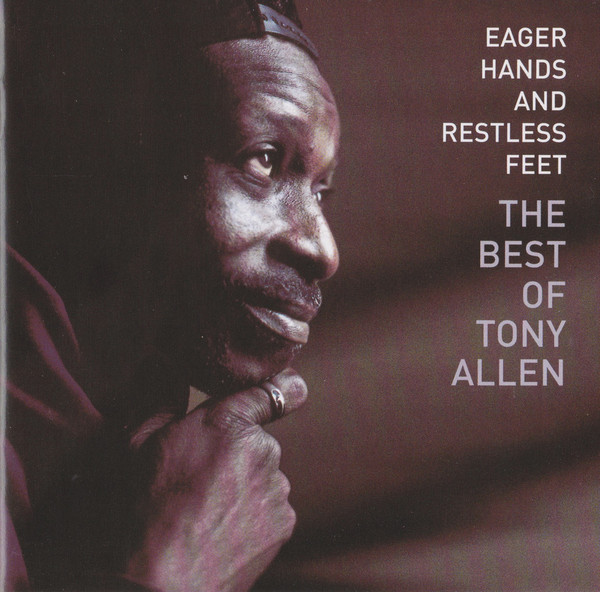 TONY ALLEN - Eager Hands And Restless Feet - The Best Of Tony Allen cover