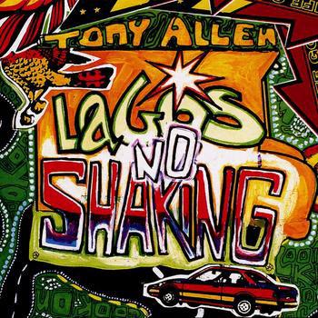 TONY ALLEN - Lagos No Shaking cover