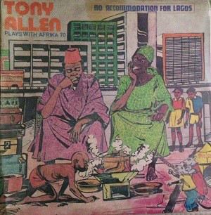 TONY ALLEN - No Accommodation for Lagos cover