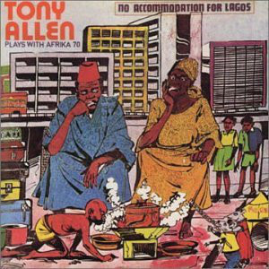 TONY ALLEN - No Accommodation For Lagos / No Discrimination cover