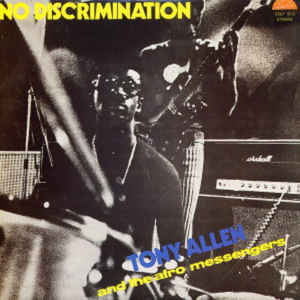 TONY ALLEN - Tony Allen And The Afro Messengers : No Discrimination cover