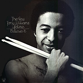 TONY WILLIAMS - The New Tony Williams Lifetime ‎: Believe It cover