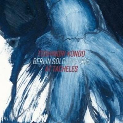 TOSHINORI KONDO 近藤 等則 - Berlin Solo Live 1995 At Taheles cover