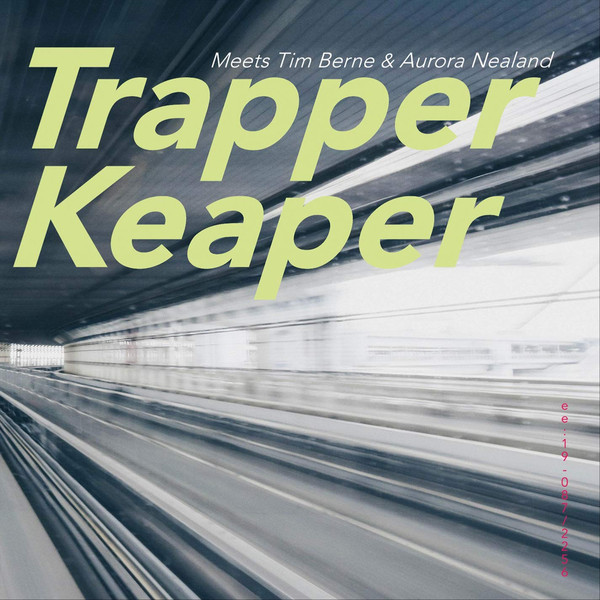TRAPPER KEAPER - Trapper Keaper Meets Tim Berne & Aurora Nealand cover