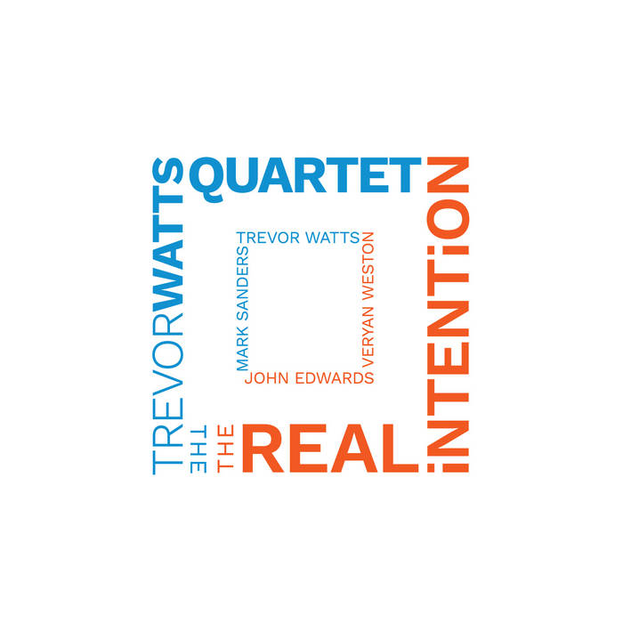 TREVOR WATTS - The Trevor Watts Quartet : The Real Intention cover