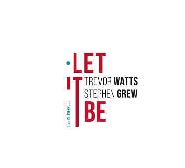 TREVOR WATTS - Trevor Watts, Stephen Grew : Let It Be cover