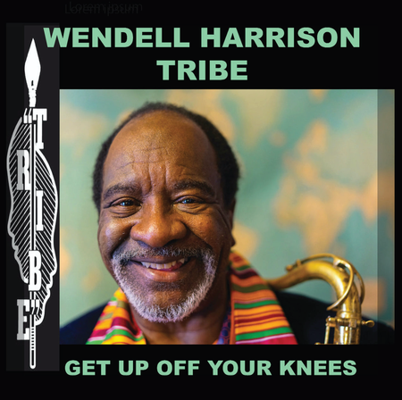 TRIBE - Wendell Harrison  Tribe : Get Up Off Your Knees cover