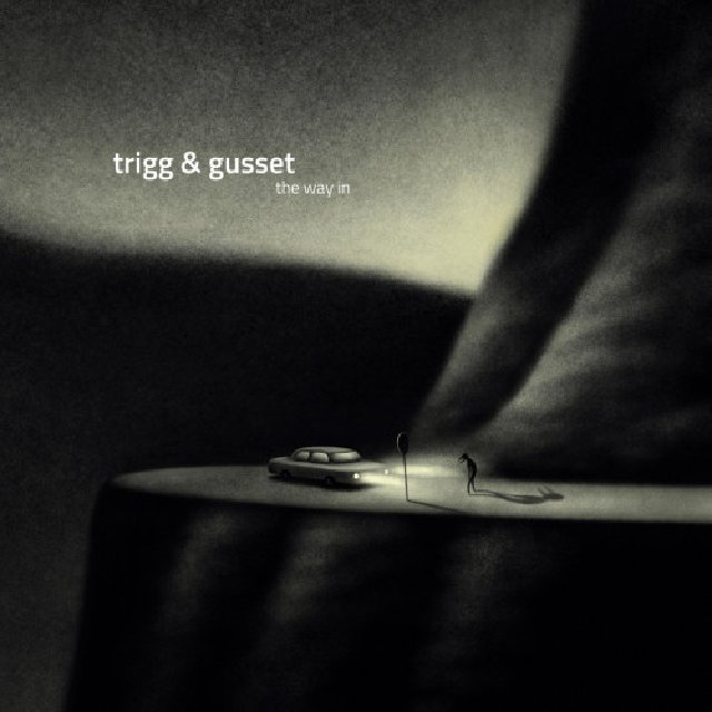 TRIGG AND GUSSET - The Way In cover
