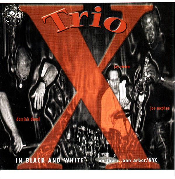 TRIO X (JOE MCPHEE - DOMINIC DUVAL - JAY ROSEN) - In Black And White - On Tour...Ann Arbor/NYC cover