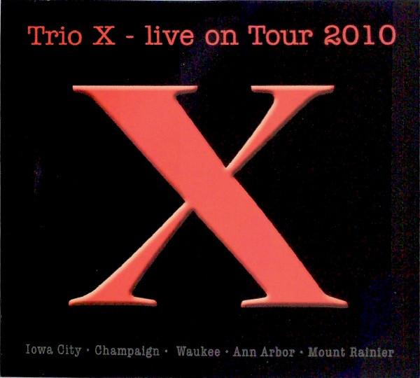 TRIO X (JOE MCPHEE - DOMINIC DUVAL - JAY ROSEN) - Live On Tour 2010 cover