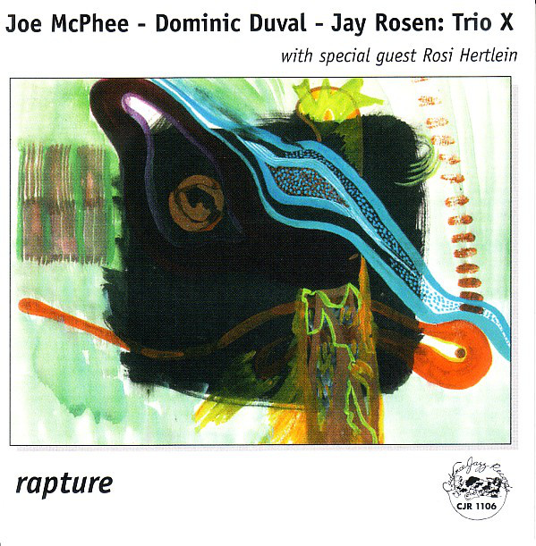 TRIO X (JOE MCPHEE - DOMINIC DUVAL - JAY ROSEN) - Trio X With Special Guest Rosi Hertlein ‎: Rapture cover