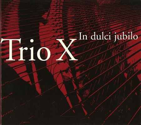 TRIO X (OF SWEDEN) - In Dulci jubilo cover