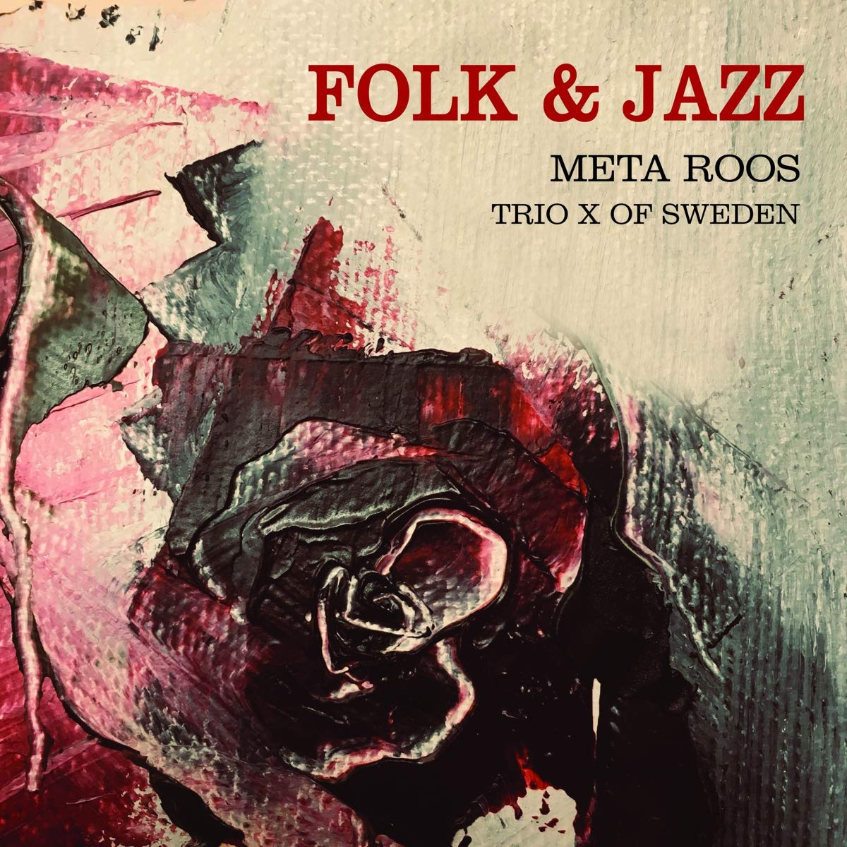 TRIO X (OF SWEDEN) - Meta Roos & Trio X of Sweden : Folk & Jazz cover