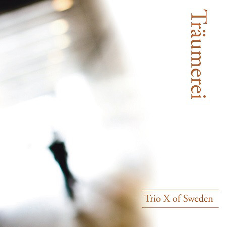 TRIO X (OF SWEDEN) - Traumerei cover