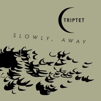 TRIPTET - Slowly, Away cover