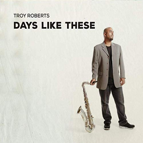TROY ROBERTS - Days Like These cover