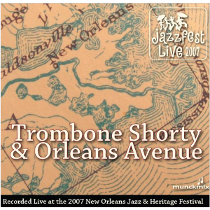 TROY 'TROMBONE SHORTY' ANDREWS - Live at 2007 New Orleans Jazz & Heritage Festival cover