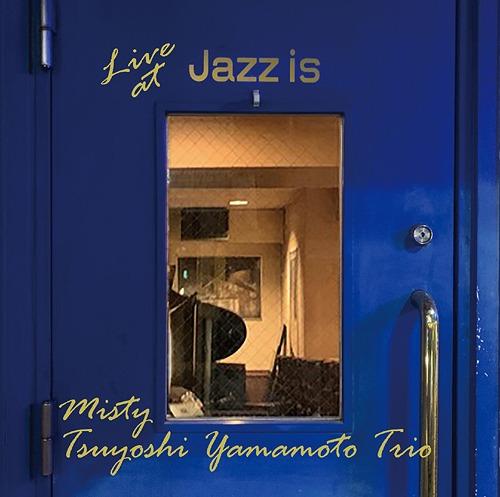 TSUYOSHI YAMAMOTO - Misty - Live At Jazz Is (2CD) cover