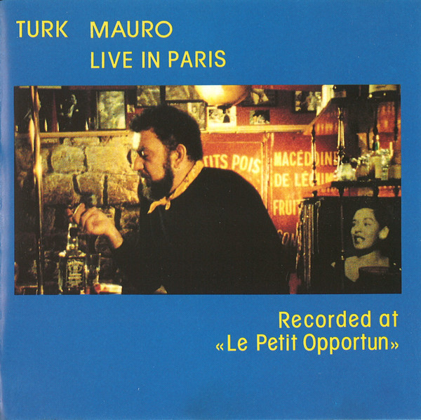 TURK MAURO - Live In Paris (Recorded at