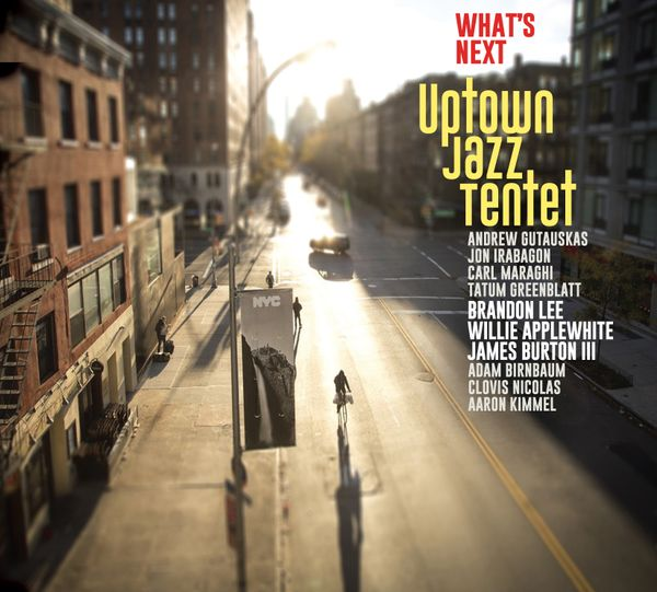 UPTOWN JAZZ TENTET - Whats Next cover