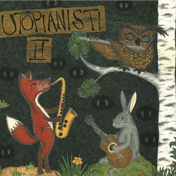 UTOPIANISTI - Utopianisti II + Utopianisti meets Black Motor & Jon Ballantyne cover