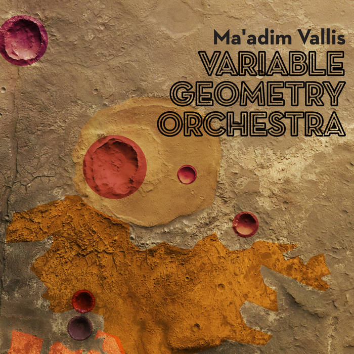 VARIABLE GEOMETRY ORCHESTRA - Ma'adim Vallis cover
