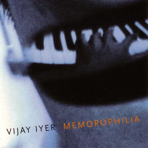 VIJAY IYER - Memorophilia cover