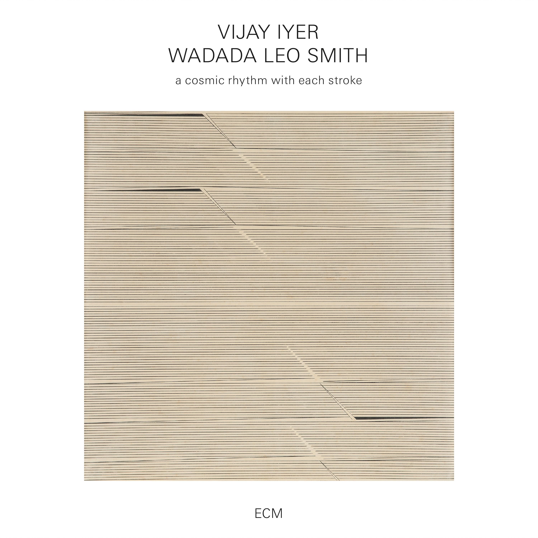 VIJAY IYER - Vijay Iyer / Wadada Leo Smith : A Cosmic Rhythm With Each Stroke cover