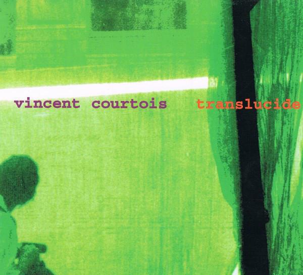 VINCENT COURTOIS - Translucide cover