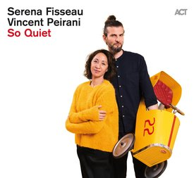 VINCENT PEIRANI - Serena Fisseau  / Vincent Peirani : So Quiet cover