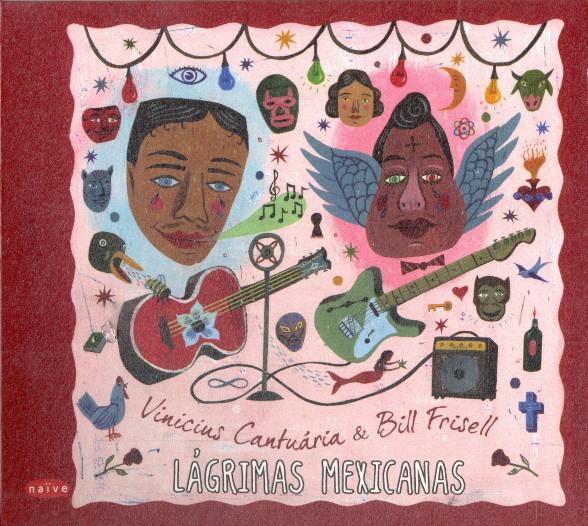 VINICIUS CANTUÁRIA - Lágrimas Mexicanas (with Bill Frisell) cover