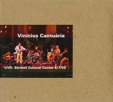 VINICIUS CANTUÁRIA - Live: Skirball Cultural Center 8/7/03 cover