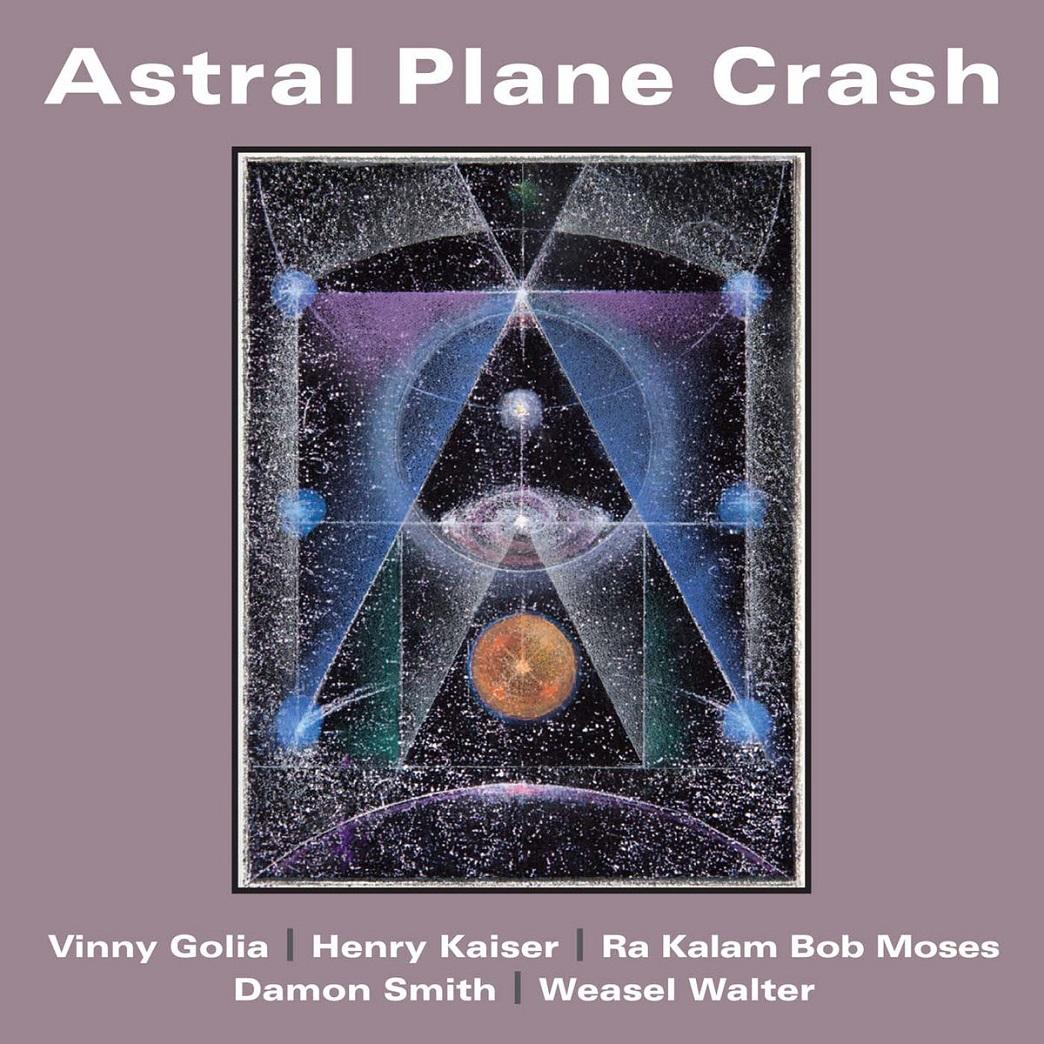 VINNY GOLIA - Golia / Kaiser / Moses / Smith / Walter : Astral Plane Crash cover