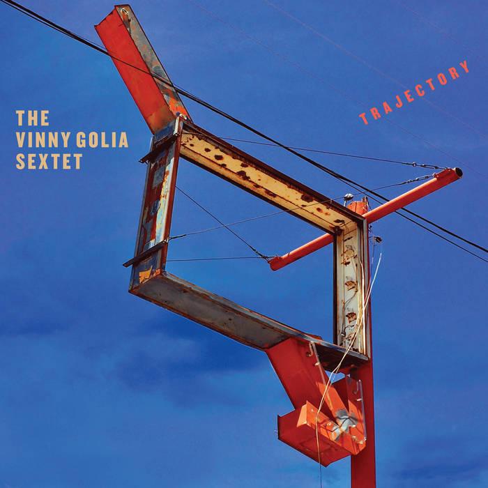 VINNY GOLIA - The Vinny Golia Sextet : Trajectory cover