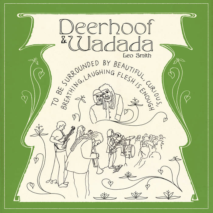 WADADA LEO SMITH - Deerhoof & Wadada : To Be Surrounded By Beautiful, Curious, Breathing, Laughing Flesh Is Enough cover