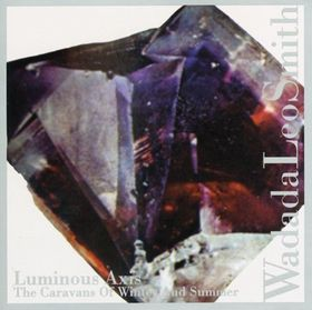 WADADA LEO SMITH - Luminous Axis (The Caravans of Winter and Summer) cover