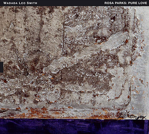 WADADA LEO SMITH - Rosa Parks : Pure Love cover