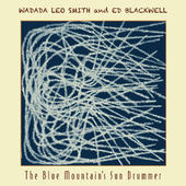 WADADA LEO SMITH - The Blue Mountain's Sun Drummer (with Ed Blackwell ) cover