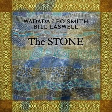 WADADA LEO SMITH - Wadada Leo Smith & Bill Laswell : The Stone cover
