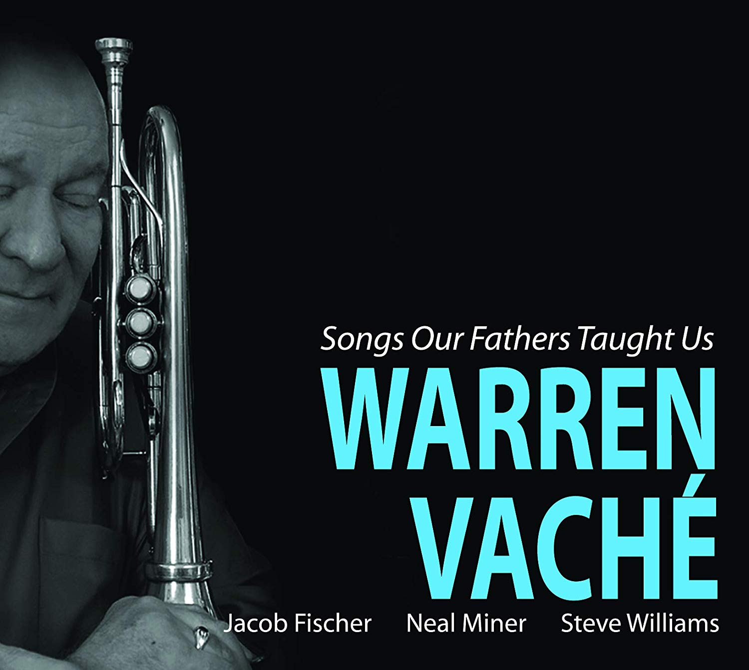 WARREN VACHÉ - Songs Our Fathers Taught Us cover