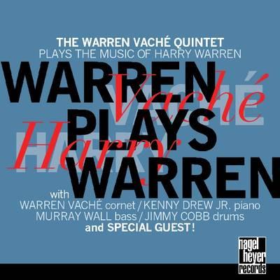 WARREN VACHÉ - Warren Plays Warren: The Warren Vaché Quintet Plays the Music of Harry Warren cover
