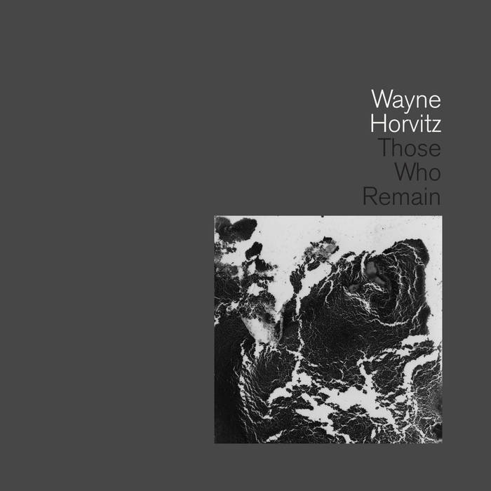 WAYNE HORVITZ - Those Who Remain cover
