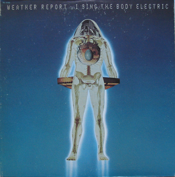 WEATHER REPORT - I Sing the Body Electric cover